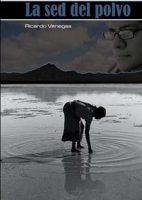 """""""La sed de polvo"""", de Ricardo Venegas"""